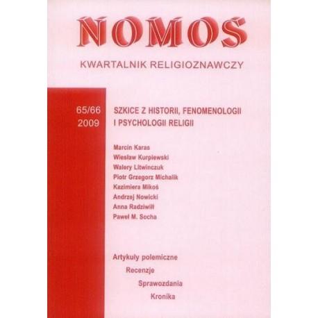 NOMOS. KWARTALNIK RELIGIOZNAWCZY. NR 65-66 (2009): SZKICE Z HISTORII, FENOMENOLOGII I PSYCHOLOGII RELIGII
