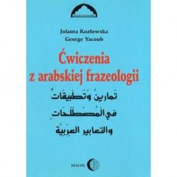 Jolanta Kozłowska, George Yacoub ĆWICZENIA Z ARABSKIEJ FRAZEOLOGII. CZĘŚĆ I.