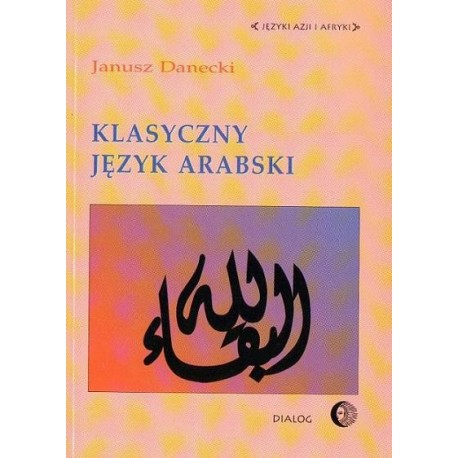Janusz Danecki KLASYCZNY JĘZYK ARABSKI