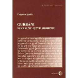 Zbigniew Igielski GURBANI. SAKRALNY JĘZYK SIKHIZMU
