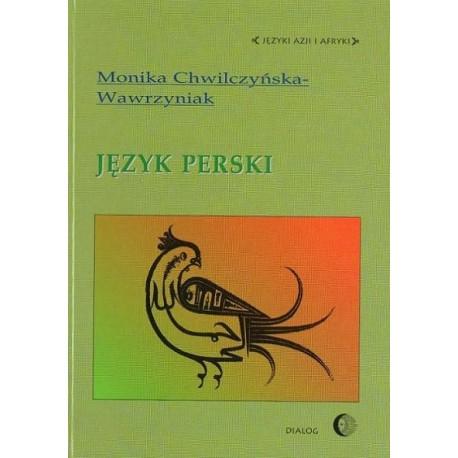 Monika Chwilczyńska-Wawrzyniak JĘZYK PERSKI