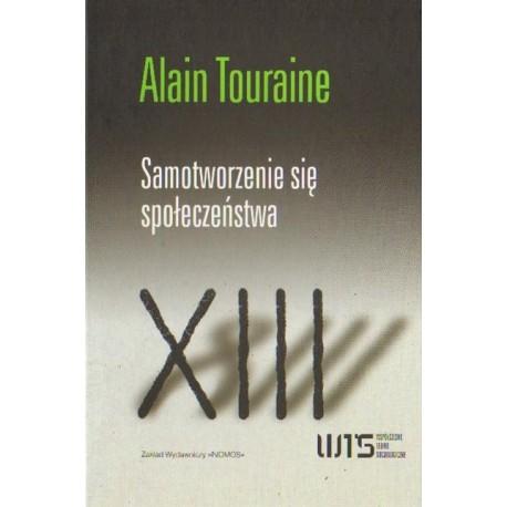 Alain Touraine SAMOTWORZENIE SIĘ SPOŁECZEŃSTWA