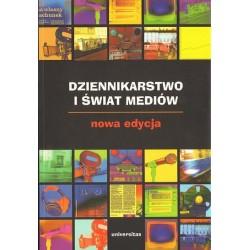 Zbigniew Bauer, Edward Chudziński (red.) DZIENNIKARSTWO I ŚWIAT MEDIÓW. NOWA EDYCJA