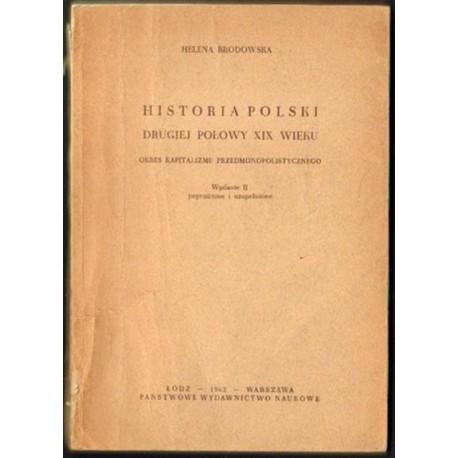 Helena Brodowska HISTORIA POLSKI DRUGIEJ POŁOWY XIX WIEKU [antykwariat]