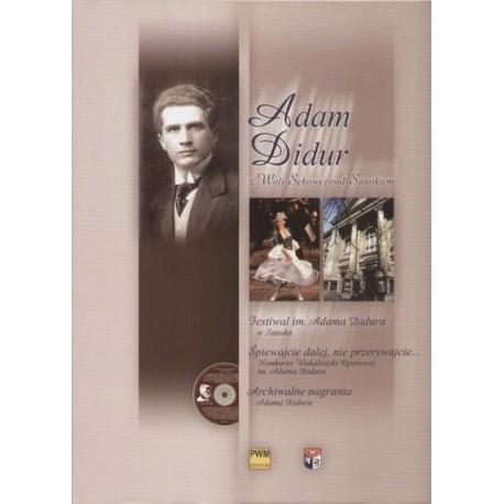 ADAM DIDUR Z WOLI SĘKOWEJ POD SANOKIEM (książka z płytą CD)