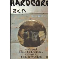 Brad Warner HARDCORE ZEN. PUNK ROCK - FILMY O POTWORACH I PRAWDA O RZECZYWISTOŚCI