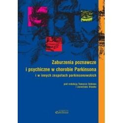 Tomasz Sobów, Jarosław Sławek ZABURZENIA POZNAWCZE I PSYCHICZNE W CHOROBIE PARKINSONA I INNYCH ZESPOŁACH PARKINSONOWSKICH
