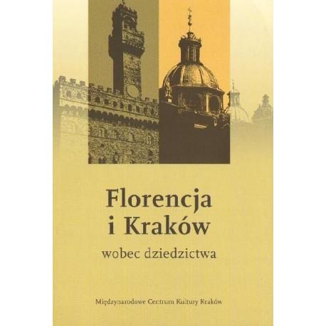 Jacek Purchla (red.) FLORENCJA I KRAKÓW WOBEC DZIEDZICTWA [antykwariat]