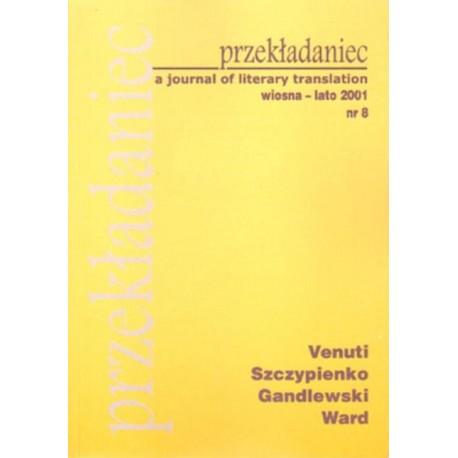 PRZEKŁADANIEC : A JOURNAL OF LITERARY TRANSLATION. NR 8: WIOSNA-LATO 2001