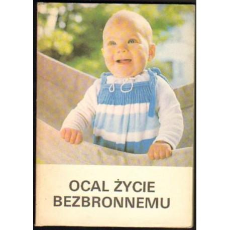 Rafał Michalik (red.) OCAL ŻYCIE BEZBRONNEMU [antykwariat]