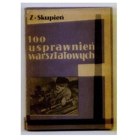 Zdzisław Skupień 100 USPRAWNIEŃ WARSZTATOWYCH [antykwariat]