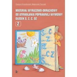 MATERIAŁ WYRAZOWO-OBRAZKOWY DO UTRWALANIA POPRAWNEJ WYMOWY GŁOSEK S, Z, C, DZ. CZĘŚĆ 2 Grażyna Krzysztoszek, Małgorzata Piszczek