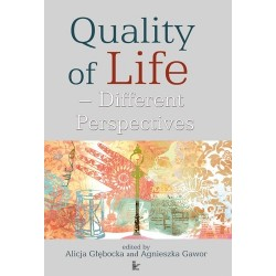 Alicja Głębocka, Agnieszka Gawor (red.) QUALITY OF LIFE. DIFFERENT PERSPECTIVES