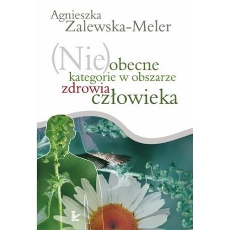 Agnieszka Zalewska (NIE)OBECNE KATEGORIE W OBSZARZE ZDROWIA CZŁOWIEKA