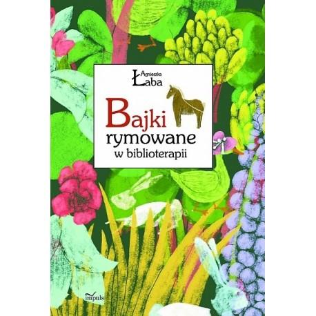Agnieszka Łaba BAJKI RYMOWANE W BIBLIOTERAPII