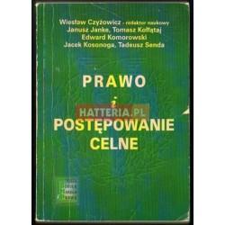 Wiesław Czyżowicz (red.) PRAWO I POSTĘPOWANIE CELNE [antykwariat]