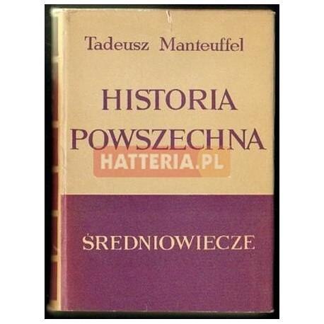 Tadeusz Manteuffel HISTORIA POWSZECHNA. ŚREDNIOWIECZE [antykwariat]