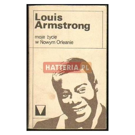 Louis Armstrong MOJE ŻYCIE W NOWYM ORLEANIE [antykwariat]