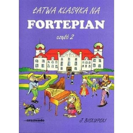 Jacek Biskupski ŁATWA KLASYKA NA FORTEPIAN. CZĘŚĆ 2 [Nowość]