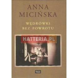 Anna Micińska WĘDRÓWKI BEZ POWROTU [antykwariat]