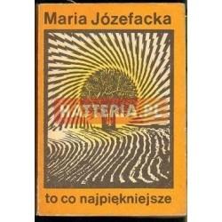 Maria Józefacka TO CO NAJPIĘKNIEJSZE [antykwariat]