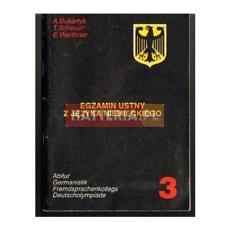 A. Bukartyk, T. Scheuer, E. Werthner EGZAMIN USTNY Z JĘZYKA NIEMIECKIEGO 3 [antykwariat]