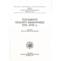 Alicja Falniowska-Gradowska (oprac.) TESTAMENTY SZLACHTY KRAKOWSKIEJ XVII-XVIII W.