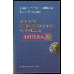 Hans Urs von Balthasar, Luigi Giussani MIEJSCE CHRZEŚCIJANINA W ŚWIECIE [antykwariat]