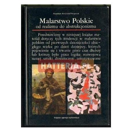 Stanisław Krzysztof Stopczyk MALARSTWO POLSKIE OD REALIZMU DO ABSTRAKCJONIZMU [antykwariat]