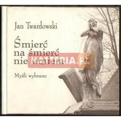 Jan Twardowski ŚMIERĆ NA ŚMIERĆ NIE UMIERA [antykwariat]