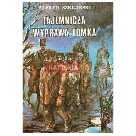 Alfred Szklarski TAJEMNICZA WYPRAWA TOMKA [antykwariat]