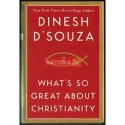 Dinesh D'Souza WHAT'S SO GREAT ABOUT CHRISTIANITY [antykwariat]