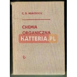C. D. Nenitescu CHEMIA ORGANICZNA. TOM 1 [antykwariat]