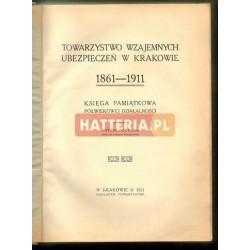 Antoni Doerman (oprac.) TOWARZYSTWO WZAJEMNYCH UBEZPIECZEŃ W KRAKOWIE 1861-1911 [antykwariat]