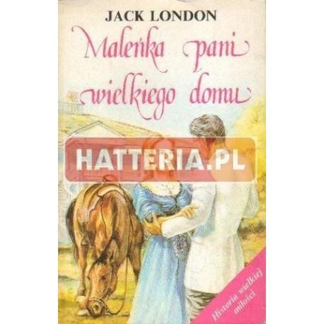 Jack London MALEŃKA PANI WIELKIEGO DOMU [antykwariat]