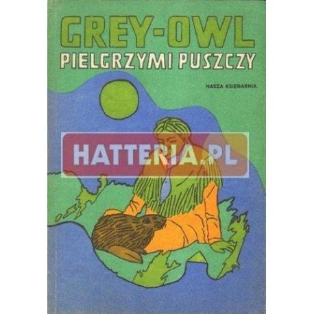 Grey-Owl PIELGRZYMI PUSZCZY [antykwariat]