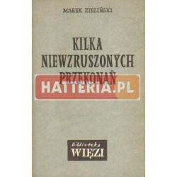 Marek Zieliński KILKA NIEWZRUSZONYCH PRZEKONAŃ [antykwariat]