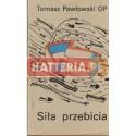 Tomasz Pawłowski OP SIŁA PRZEBICIA [antykwariat]