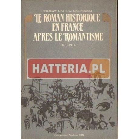 Wiesław M. Malinowski LE ROMAN HISTORIQUE EN FRANCE APRES LE ROMATISME 1870-1914 [antykwariat]