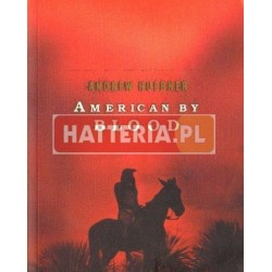 Andrew Huebner AMERICAN BY BLOOD [antykwariat]