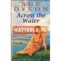 Sue Dyson ACROSS THE WATER [antykwariat]