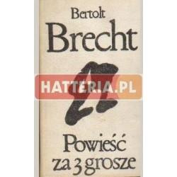 Bertolt Brecht POWIEŚĆ ZA 3 GROSZE [antykwariat]
