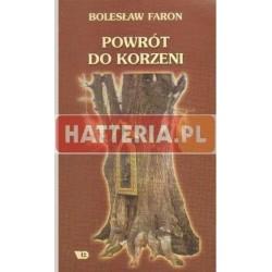Bolesław Faron POWRÓT DO KORZENI [antykwariat]