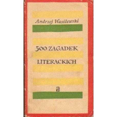 Andrzej Wasilewski 500 ZAGADEK LITERACKICH [antykwariat]