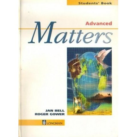Jan Bell, Roger Gower ADVANCED MATTERS. STUDENTS' BOOK [antykwariat]