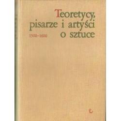 TEORETYCY, PISARZE I ARTYŚCI O SZTUCE 1500-1600 [antykwariat]