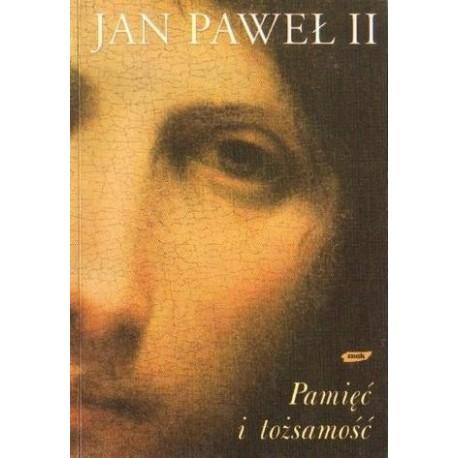 Jan Paweł II PAMIĘĆ I TOŻSAMOŚĆ [antykwariat]