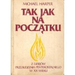 Michael Harper TAK JAK NA POCZĄTKU [antykwariat]