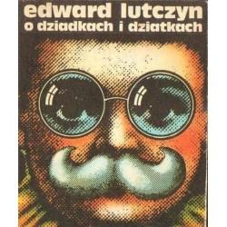 Edward Lutczyn O DZIATKACH I DZIADKACH [antykwariat]