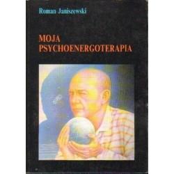 Roman Janiszewski MOJA PSYCHOENERGOTERAPIA [antywariat]